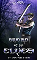 Epic Fantasy: Sword Of The Elves (the Elven Saga, Book 1 Of 4)