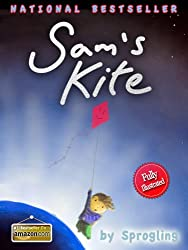Sam's Kite: Sprogling's Best Selling Illustrated Children's Books for Kindle Fire (age 3-6)