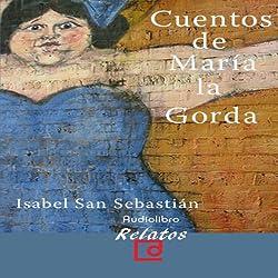 Cuentos de Maria la gorda [The Stories of Maria la Gorda]