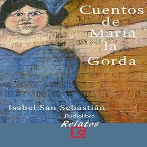 Cuentos de Maria la gorda [The Stories of Maria la Gorda] Audiobook