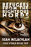 Refugees from the Righteous Horde (Toxic World Book 2)