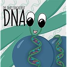 The Baby Biochemist: DNA