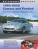 1993-2002 Camaro and Firebird Performance Handbook (Motorbooks Workshop)