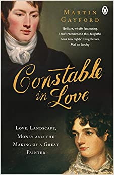 Book Constable in Love: Love, Landscape, Money and the Making of a Great Painter
