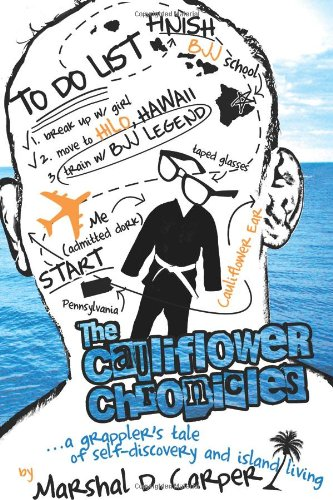 The Cauliflower Chronicles: A Grappler's Tale of Self-Discovery and Island ()