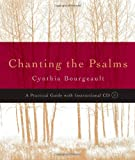 Chanting the Psalms, Cynthia Bourgeault, 1590302575