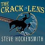 The Crack in the Lens | Steve Hockensmith