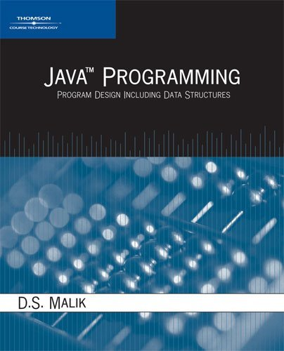 By D. S. Malik - Java Programming: Program Design Including Data Structures (Pap/Cdr) (8.6.2005) by Course Technology Inc