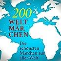 200 Weltmärchen: Die schönsten Märchen aus aller Welt Hörbuch von div. Gesprochen von: Jürgen Fritsche