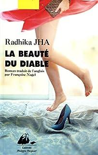 La beauté du diable : roman, Jha, Radhika