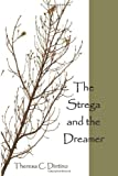 The Strega and the Dreamer, Theresa Dintino, 1470008270