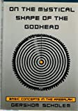 Mystical Shape of the Godhead, Gershom Gerhard Scholem, 0805240829
