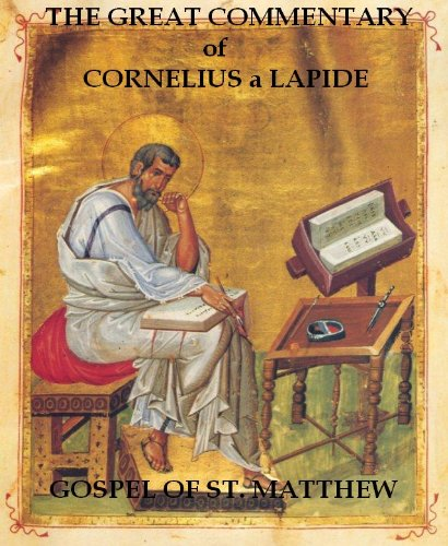 The Great Commentary of Cornelius A Lapide: Three Volumes Contaning General Preface and the Gospel of Matthew ()
