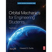 Orbital Mechanics for Engineering Students (Aerospace Engineering)
