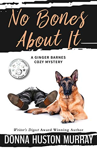 NO BONES ABOUT IT (A Ginger Barnes Cozy Mystery Book 4)