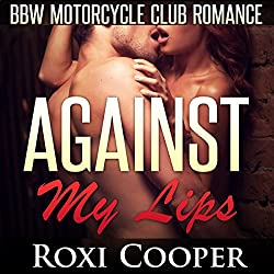 Against My Lips, BBW Motorcycle Club Romance: AcesWild MC Book 1