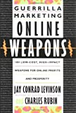 Guerrilla Marketing Online Weapons, Jay Conrad Levinson and Charles Rubin, 039577019X