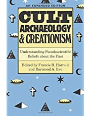 Cult Archaeology and Creationism: Understanding Pseudoscientific Beliefs about the Past