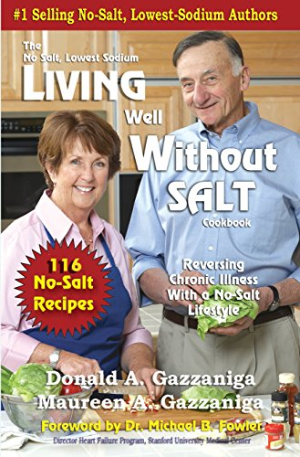 Living Well Without Salt 116 Recipe Addendum (No Salt, Lowest Sodium Cookbooks) by Donald Gazzaniga, Maureen Gazzaniga