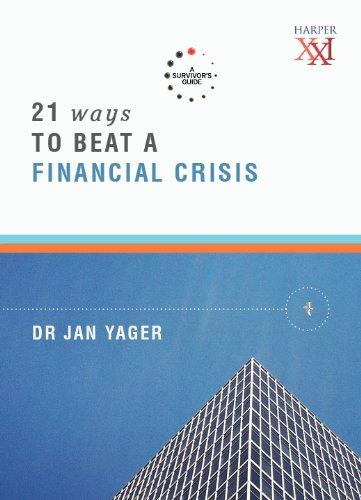 21 Ways to Beat a Financial Crisis