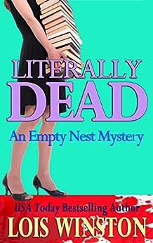 Literally Dead (An Empty Nest Mystery Book 2) by [Winston, Lois]