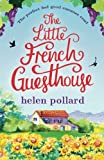 The Little French Guesthouse: The perfect feel good summer read: Volume 1 (La Cour des Roses)