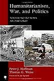 Humanitarianism, War, and Politics: Solferino to Syria and Beyond (New Millennium Books in International Studies)