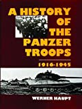 The History of the Panzer Troops, 1916-1945, Werner Haupt, 0887402445