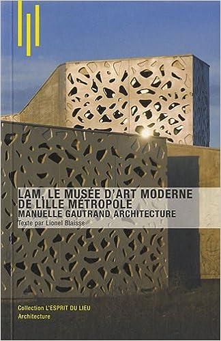 En ligne téléchargement LAM, le musée d'art moderne de Lille Métropole - Manuelle Gautrand architecture epub pdf