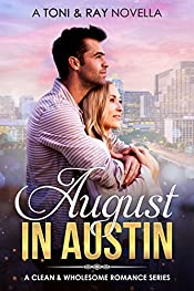 August In Austin (A Clean and Wholesome Romance Series Book 1)