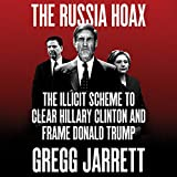 #9: The Russia Hoax: The Illicit Scheme to Clear Hillary Clinton and Frame Donald Trump