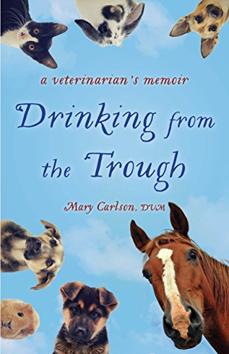 Drinking from the Trough: A Veterinarian's Memoir by She Writes Press
