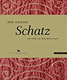 img - for Der Heilige Schatz: Im Dom Zu Halberstadt (German Edition) book / textbook / text book