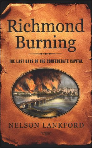 Richmond Burning: The Last Days of the Confederate Capital ebook