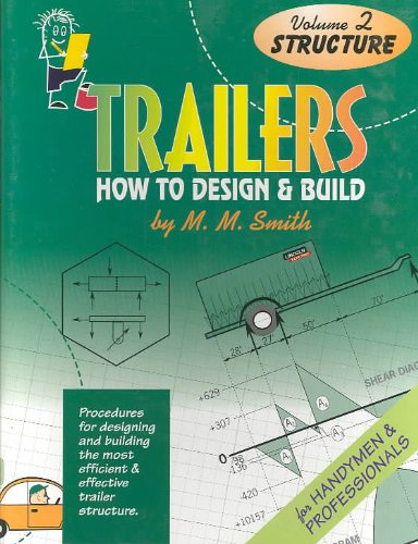 Trailers : How to Design and Build. Volume 2. Structure