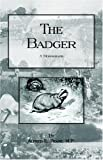 Badger - A Monograph, Alfred Pease, 1905124023