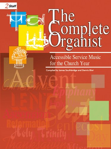 Download The Complete Organist: Accessible Service Music for the Church Year PDF