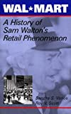 Wal-Mart : A History of Sam Walton's Retail Phenomenon, Vance, Sandra S. and Scott, Roy V., 0805798323