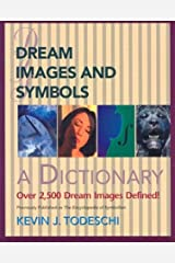 Dream Images and Symbols: A Dictionary (Creative Breakthroughs Books) Paperback