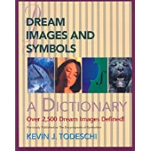 Dream Images and Symbols: A Dictionary (Creative Breakthroughs Books)