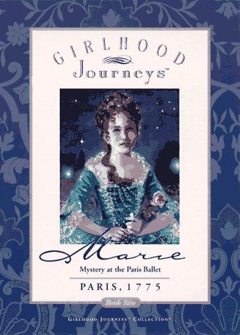 Marie: Mystery at the Paris Ballet (Girlhood Journeys)