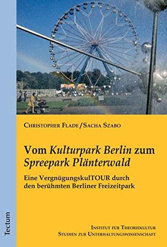 Vom Kulturpark Berlin zum Spreepark Plänterwald: Eine VergnügungskulTOUR durch den berühmten Berliner Freizeitpark