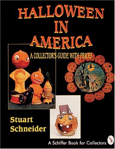 Halloween in America: A Collector's Guide With Prices (Schiffer Book for Collectors) by Brand: Schiffer Publishing, Ltd.