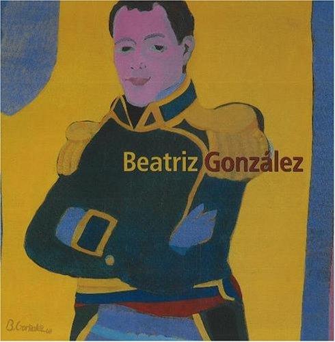 Beatriz Gonzalez by Carmen Maria Jaramillo (2006-05-28)
