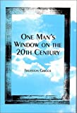 One Man's Window on the Twentieth Century, D. Thurston Griggs, 0533143373