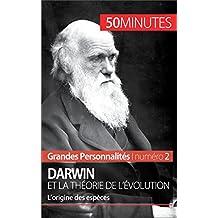 Darwin et la théorie de l'évolution: L'origine de l'espèce (Grandes Personnalités t. 2) (French Edition)