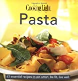 Cooking Light Cook's Essential Recipe Collection: Pasta: 58 essential recipes to eat smart, be fit, live well (the Cooking Light.cook's ESSENTIAL RECIPE COLLECTION)