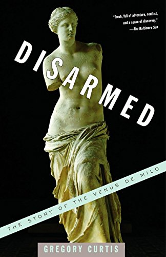 Disarmed: The Story of the Venus de Milo
