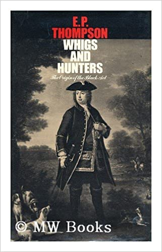 Book Whigs and Hunters: Origin of the Black Act