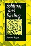 Splitting and Binding, Rogers, Pattiann, 0819511730